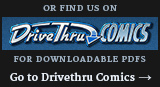 Find us on DriveThru Comics for downloadable PDFs